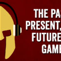 PODCAST: The Past, Present, And Future Of Game