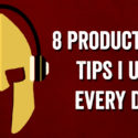 8 Productivity Tips I Use Daily